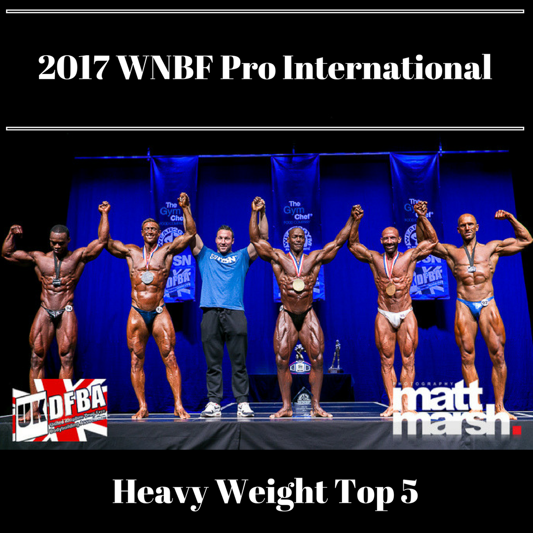 WNBF Pro International Top 5 Heavy Weights UKDFBA WNBF UK World Affiliate
